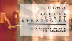 ABP Episode 25: School Start Strategies | A Conversation With Ceil Shanahan