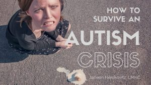 How To Survive An Autism Crisis