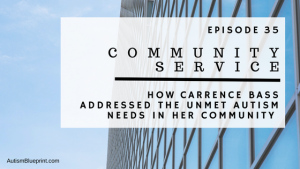 ABP Episode 35: Community Service | How Carrence Bass Addressed the Unmet Autism Needs in Her Community