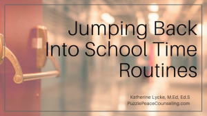 Jumping Back Into School Time Routines